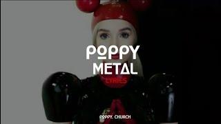 Poppy - Metal (Lyrics)