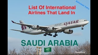 List Of International Airlines That Land In SAUDI ARABIA 🇸🇦 [2018]