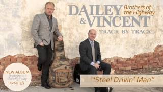 "Dailey & Vincent - 'Brothers of the Highway' Track by Track - ""Steel Drivin' Man"""