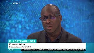 Broadcaster and DJ  Edward Adoo, discusses the new EU copyright law