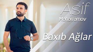 Asif Məhərrəmov - Baxıb Ağlar 2018