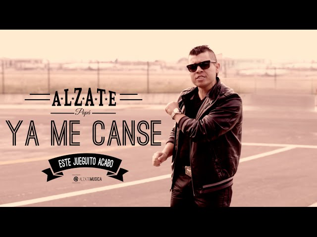 YA ME CANSE-ALZATE