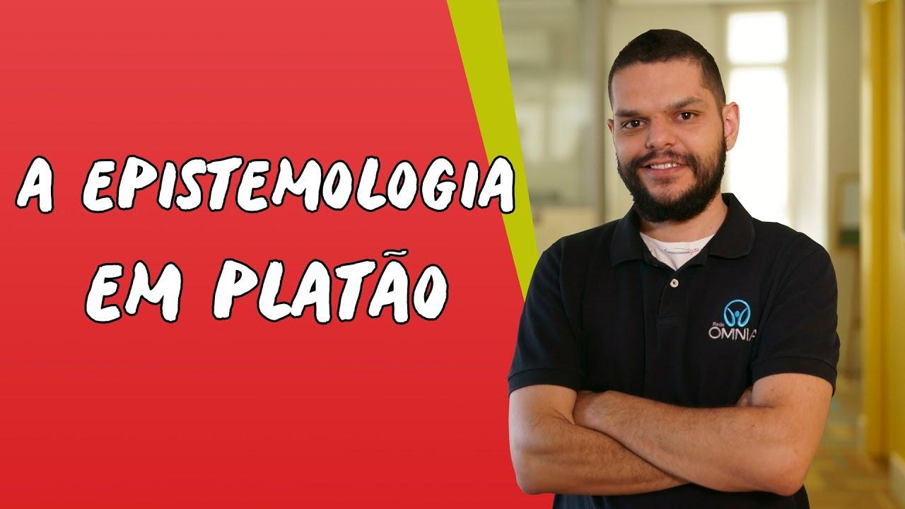 A epistemologia em Platão