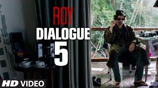 """Roy Dialogue 6 - """"Woh Achanak Gayab Ho Gaya"""""""