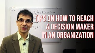 Tips on how to reach a decision maker in an organization