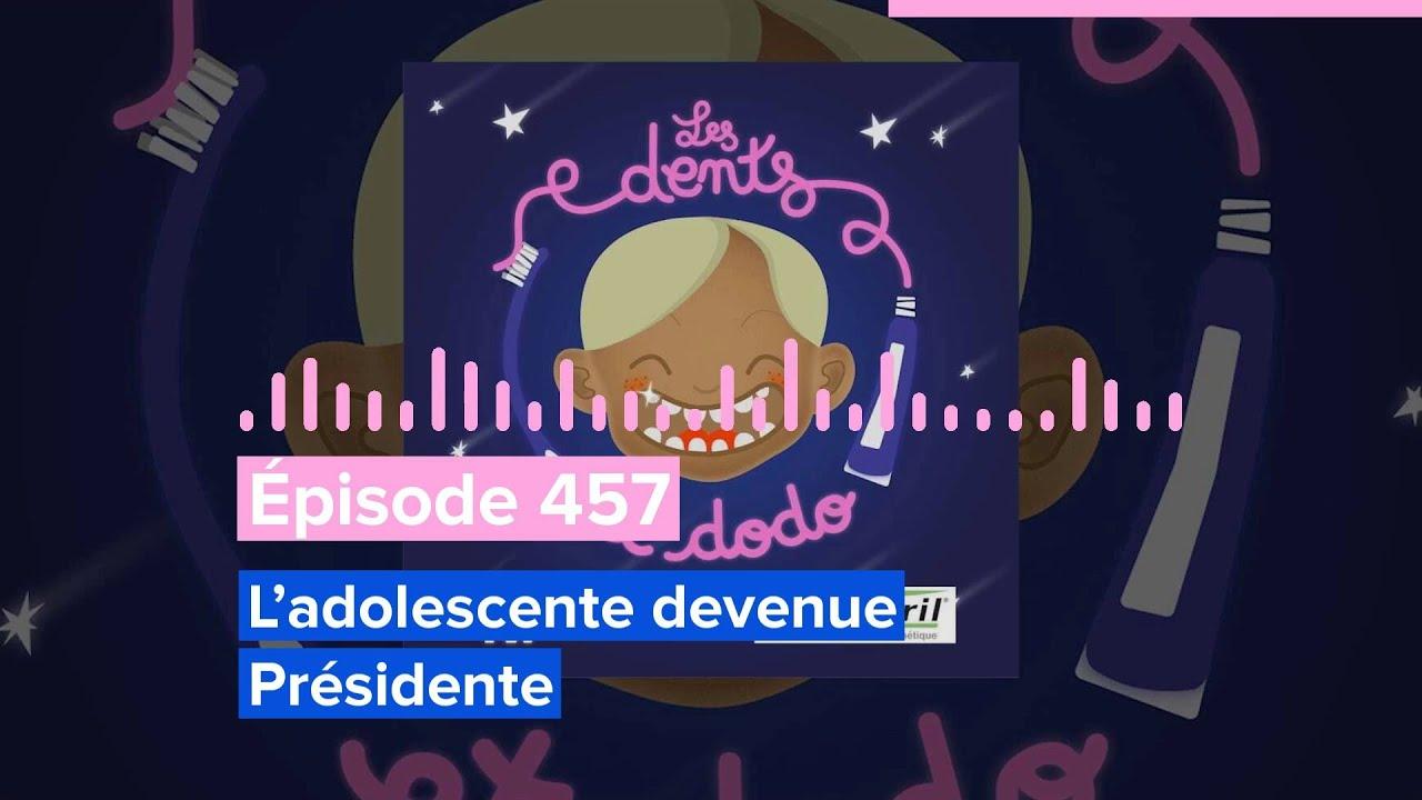 Les dents et dodo - Épisode 457: L'adolescente devenue Présidente