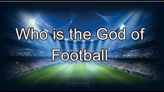 Who is the god of football ! Watch full video