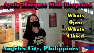 PHILIPPINES - AYALA MARQUEE MALL HAS REOPENED - WHAT'S OPEN - WHAT'S CLOSED