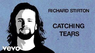 Richard Stirton   Catching Tears