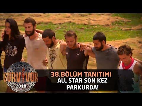 All Star Takımı Son Kez Parkurda! Duygu Dolu Anlar...  -  38. Bölüm Tanıtımı  -  Survivor 2018