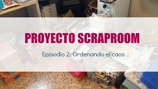 Proyecto scraproom. Episodio 2. Ordenando el caos. VLOG