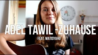 """Adel Tawil """"Zuhause"""" (Cover Video)"""