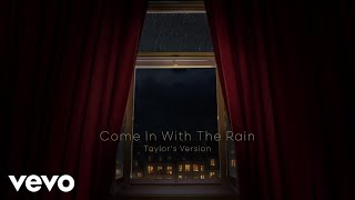 Taylor Swift Come In With The Rain (Taylor's Version)