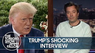 Trump's Shocking Interview with Fox News' Chris Wallace | The Tonight Show