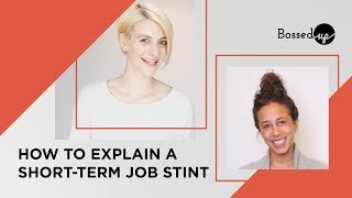 How to Explain A Short-Term Job on Your Resume