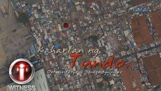 I Witness: 'Kaharian Ng Tundo,' Dokumentaryo Ni Sandra Aguinaldo (full Episode)