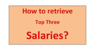 How to find Top Three Salaries from employee table ?