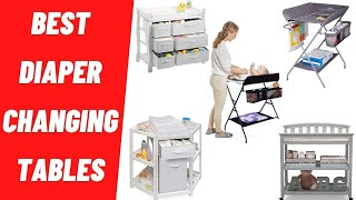 Best Diaper Changing Tables For 2020 - Top Baby Changing Table Reviews