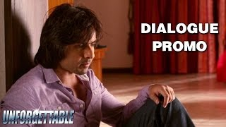 Tumhaari Khushboo - Dialogue Promo 3 - Unforgettable