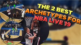 THESE ARE THE TWO BEST ARCHETYPES TO MAKE IN NBA LIVE 19