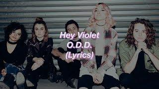 Hey Violet || O.D.D. || (Lyrics)