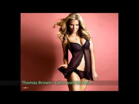 Thomas Brown - Can't wait for Love