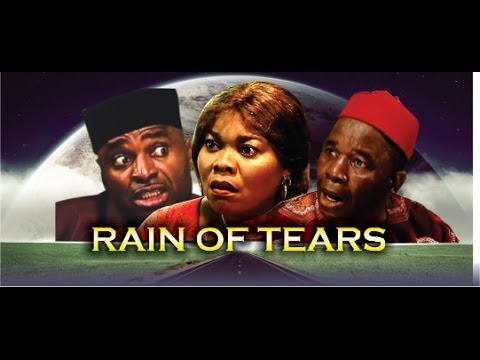 Rain of Tears - 2014 Nigeria Nollywood Movie
