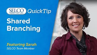 SELCO QuickTips: Shared Branching