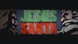 JESUS vs SANTA: The Battle For Christmas (Animated short)