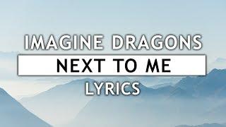Imagine Dragons   Next To Me (Lyrics)