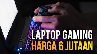 5 laptop gaming dengan harga 6 jutaan