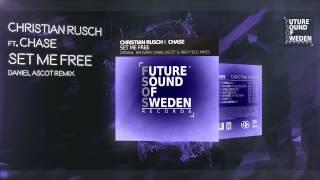 Christian Rusch ft. Chase - Set Me Free (Daniel Ascot Remix)