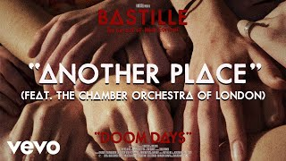 Bastille   Another Place (Visualiser) Ft. The Chamber Orchestra Of London