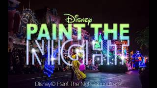 Paint The Night Parade Soundtrack - Disneyland - Full Soundtrack