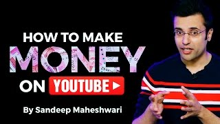How To Make Money On YouTube By Sandeep Maheshwari I Latest 2017 Videos In Hindi