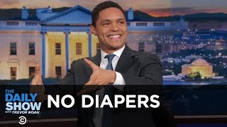 Trevor Doesn't Do Diapers - Between the Scenes | The Daily Show
