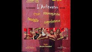 Una Stravagante Famiglia Napoletana - Commedia Completa - Settembre 2014