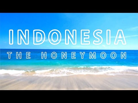 Indonesia - The Honeymoon