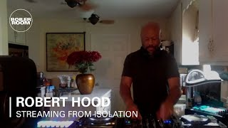 Robert Hood - Live @ Boiler Room: Streaming From Isolation 2020