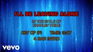 Charley Pride - I'll Be Leaving Alone (Karaoke)