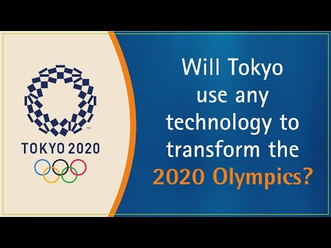 World Economic Forum This is how Tokyo will use technology to transform the 2020 Olympic