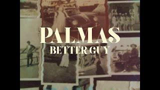 PALMAS - Better Guy - Official Video