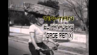 Tin Tan - El Panadero (GRGE Dead-Bread Remix)