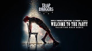 Diplo & French Montana & Lil Pump - Welcome To The Party (Valentino Khan Remix)