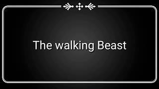 The walking Beast Trailor l GameKillerzl