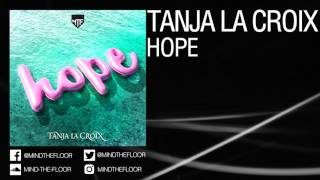 TANJA LA CROIX - Hope [Official]