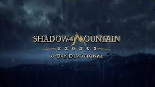 Shadow of the Mountain Devo Intro