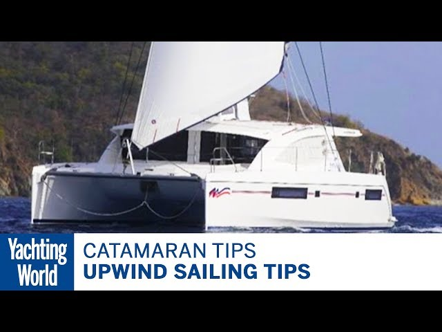 Upwind sailing tips for catamarans – Catamaran sailing techniques | Yachting World