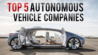Tesla VS Top 5 Autonomous Vehicle Companies: How Far Are They & How Do They Compare Against Tesla?