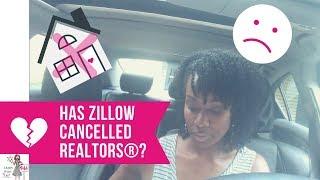Zillow® Has Cancelled REALTORS®?!
